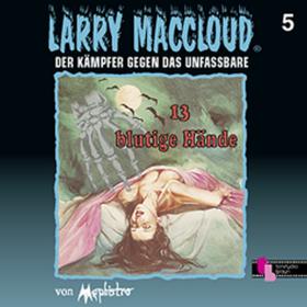 Larry MacCloud 05 13 blutige Hände