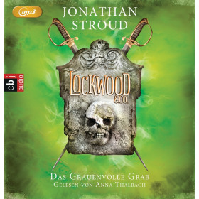 Jonathan Stroud - Lockwood & Co. - Das Grauenvolle Grab: Die Lockwood & Co.-Reihe (5)