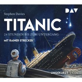 Stephen Davies - Titanic – 24 Stunden bis zum Untergang