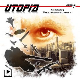 Utopia - Folge 4: Mission Weltherrschaft