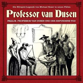 Professor van Dusen - Neue Fälle 8: Professor van Dusen und der erfundene Tod