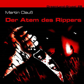 Dreamland Grusel - 28 - Der Atem des Rippers