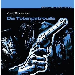 DreamLand Grusel - 11 - Die Totenpatrouille