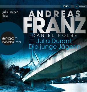 Andreas Franz, Daniel Holbe - Julia Durant. Die junge Jägerin