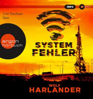 Wolf Harlander - Systemfehler