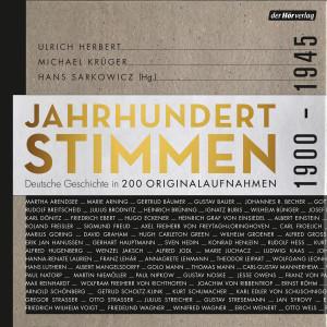 Jahrhundertstimmen - Deutsche Geschichte in 200 Originalaufnahmen 1900 bis 1945