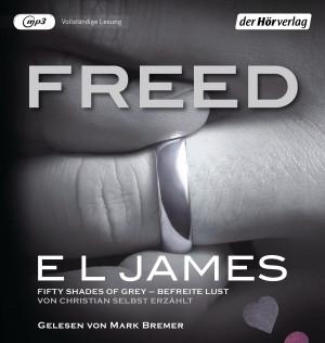 Freed - Fifty Shades of Grey. Befreite Lust von Christian selbst erzählt -