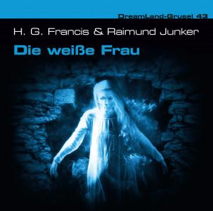 DreamLand Grusel - 43 - Die weiße Frau