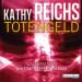 Kathy Reichs - Totengeld