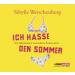 Sibylle Weischenberg - Ich hasse den Sommer
