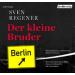 Sven Regener - Der kleine Bruder