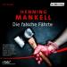 Henning Mankell - Die falsche Fährte Hörspiel