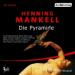 Henning Mankell - Die Pyramide Hörspiel