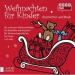 Weihnachten für Kinder - Geschichten und Musik