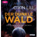 Cixin Liu - Der dunkle Wald: Roman - The Three Body Problem (2)